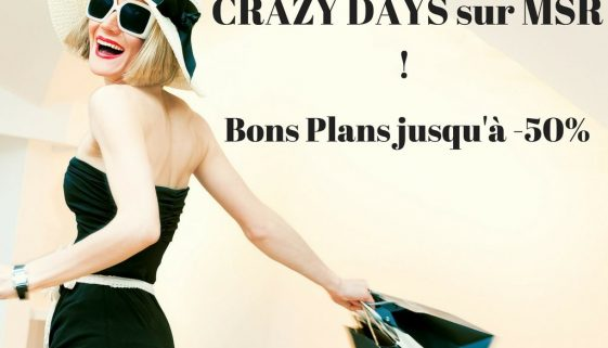 CRAZY DAYS sur MSR ! 2